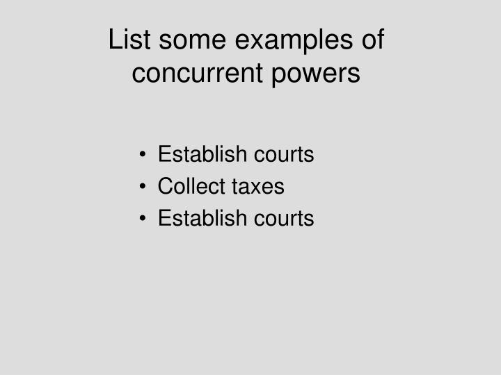 List some examples of concurrent powers