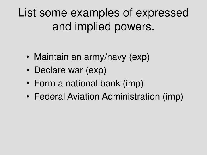 List some examples of expressed and implied powers.
