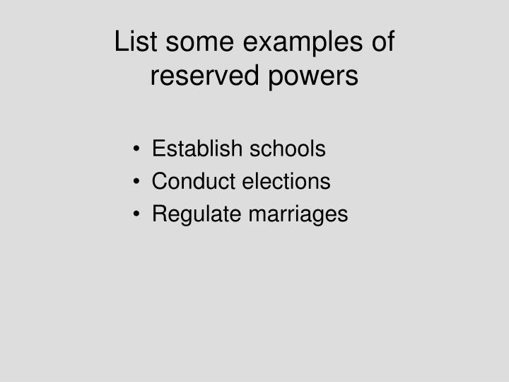 List some examples of reserved powers