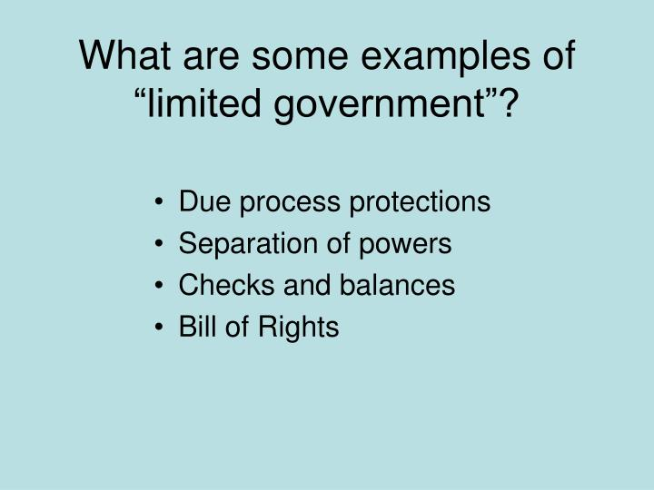 "What are some examples of ""limited government""?"