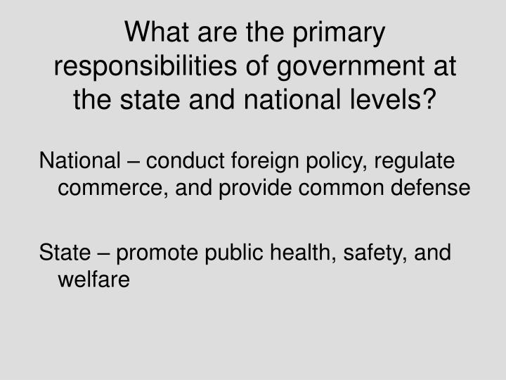 What are the primary responsibilities of government at the state and national levels?