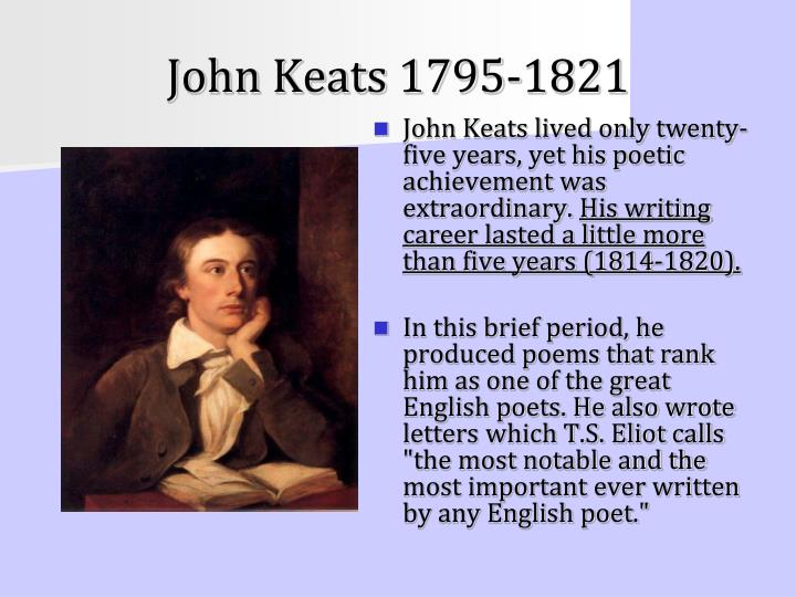 comparison of john keats on the Comparison of william blake and john keats essays: over 180,000 comparison of william blake and john keats essays, comparison of william blake and john keats term papers, comparison of william blake and john keats research paper, book reports 184 990 essays, term and research papers available for unlimited.