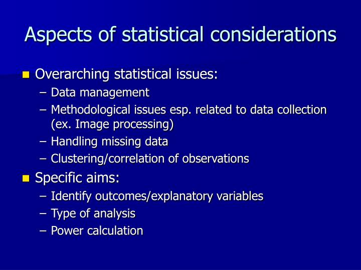 Aspects of statistical considerations