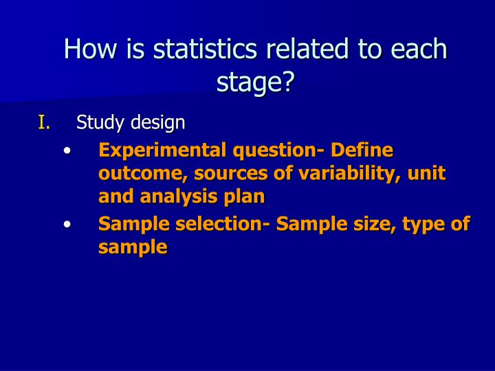 How is statistics related to each stage?