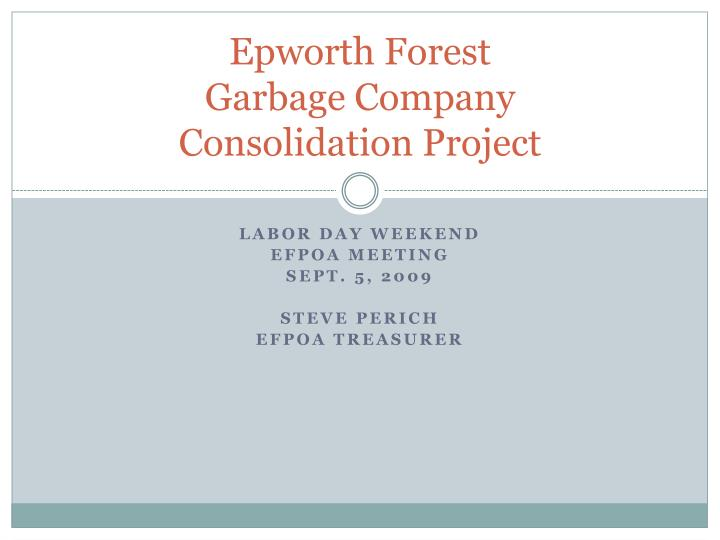 Epworth forest garbage company consolidation project
