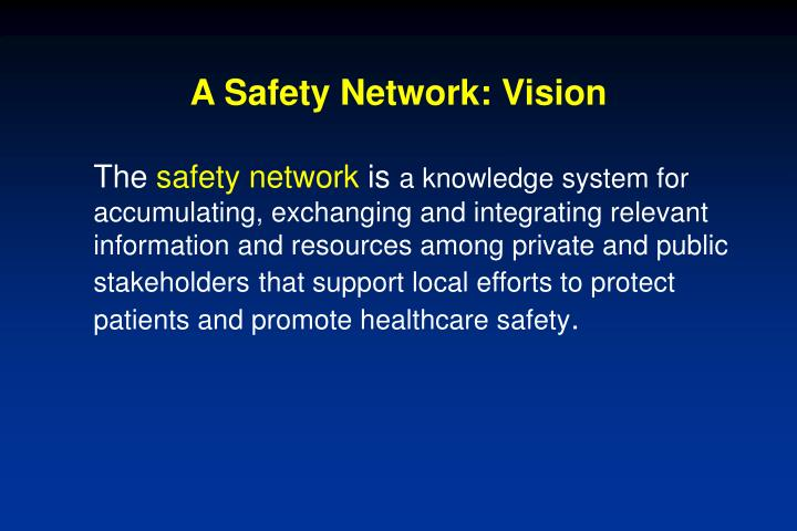 A safety network vision
