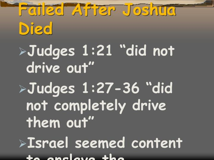 Failed after joshua died