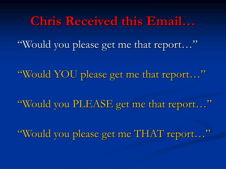 Chris Received this Email…