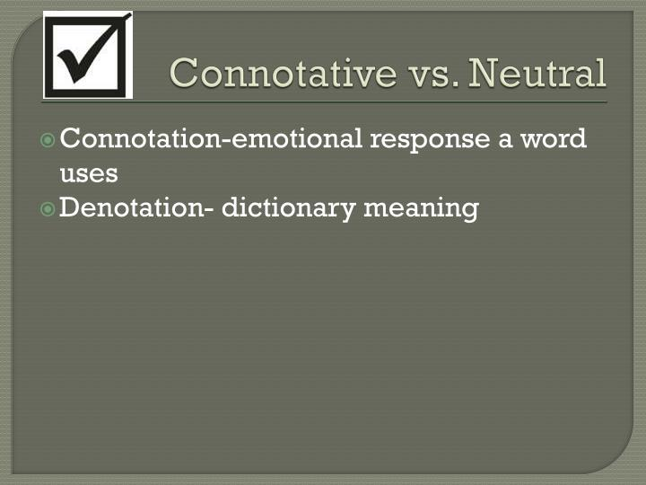 Connotative vs. Neutral