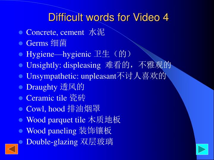 Difficult words for Video 4