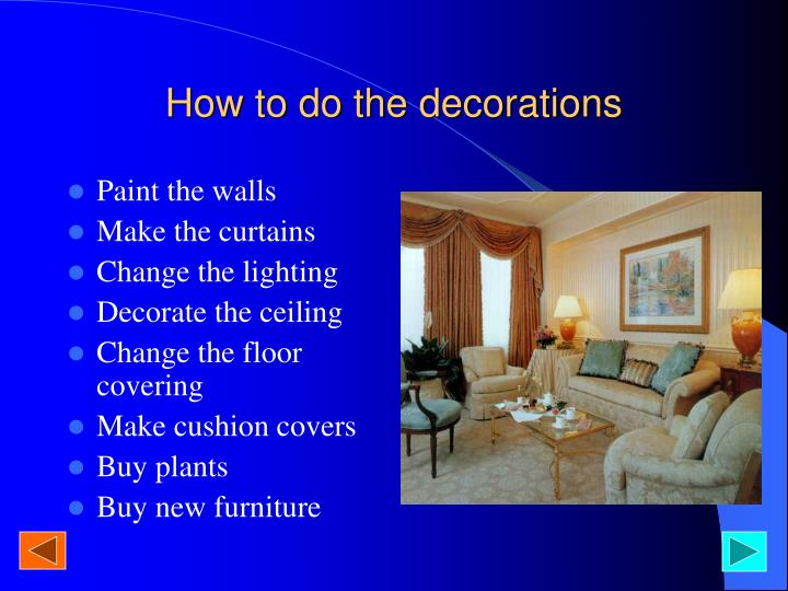 How to do the decorations