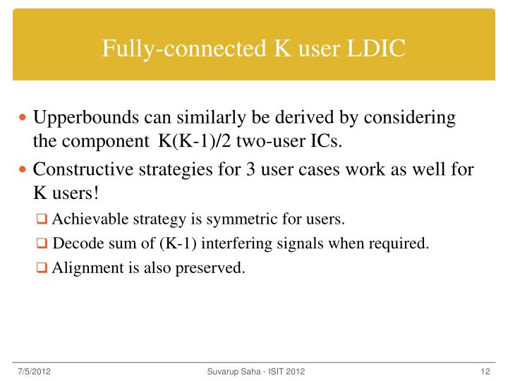 Fully-connected K user LDIC