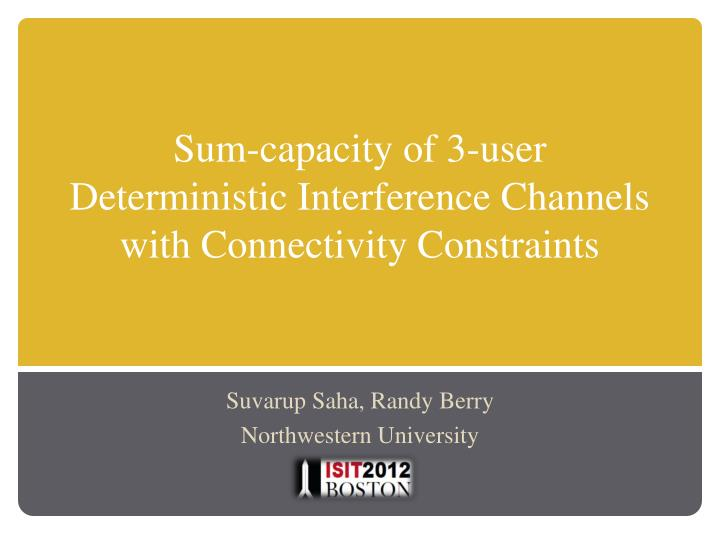 Sum capacity of 3 user deterministic interference channels with connectivity constraints