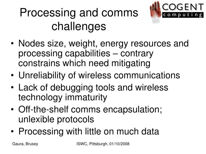 Processing and comms challenges