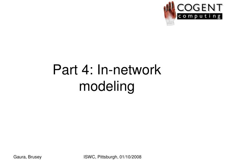 Part 4: In-network modeling