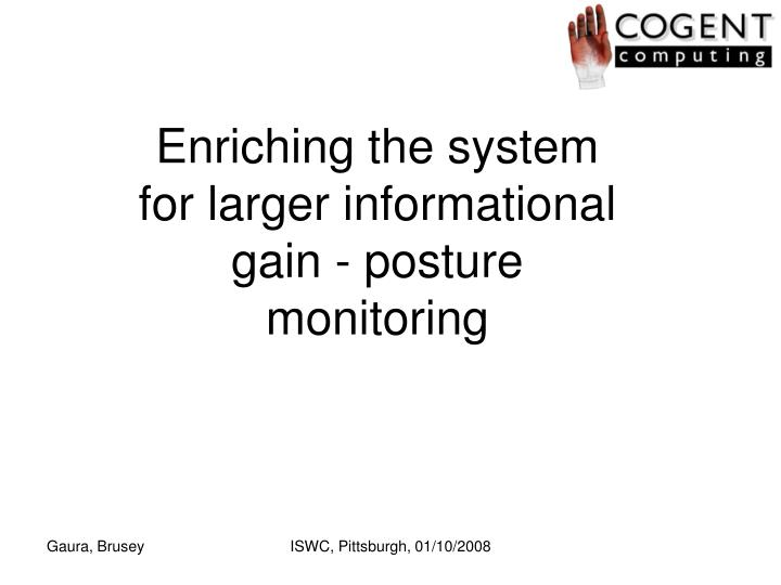 Enriching the system for larger informational gain - posture monitoring