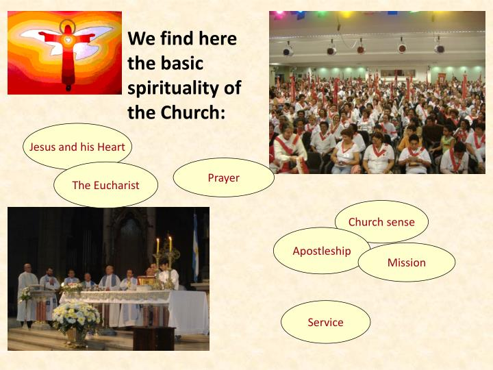 We find here the basic spirituality of the Church: