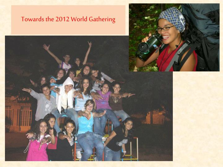 Towards the 2012 World Gathering