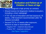 evaluation and follow up of children 5 years of age