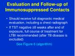 evaluation and follow up of immunosuppressed contacts