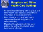 hospitals and other health care settings