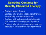selecting contacts for directly observed therapy