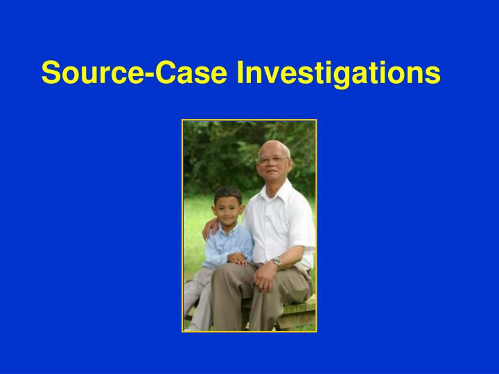 Source-Case Investigations