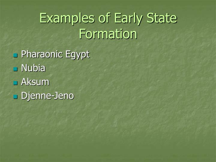 Examples of Early State Formation