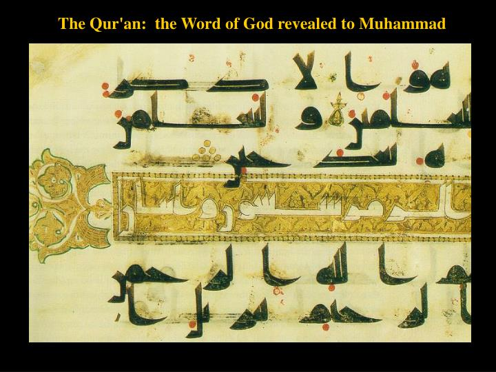 The Qur'an:  the Word of God revealed to Muhammad
