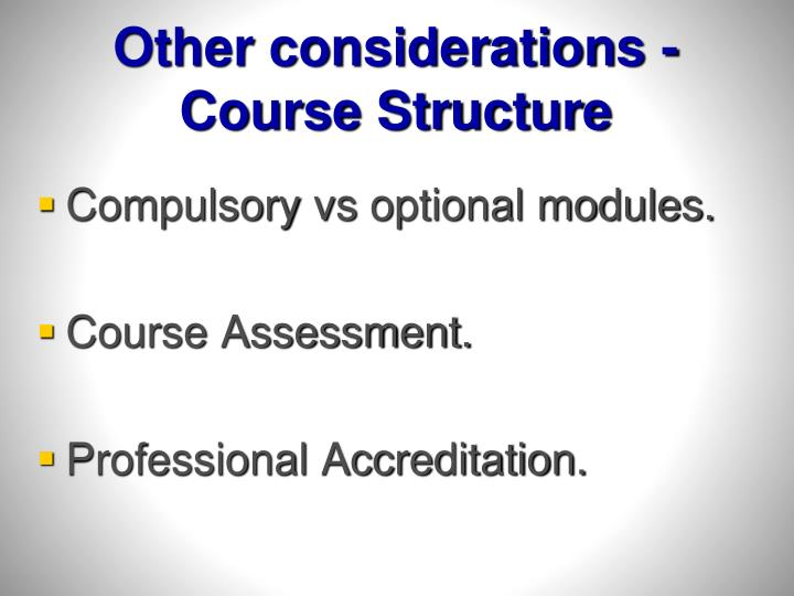 Other considerations -Course Structure