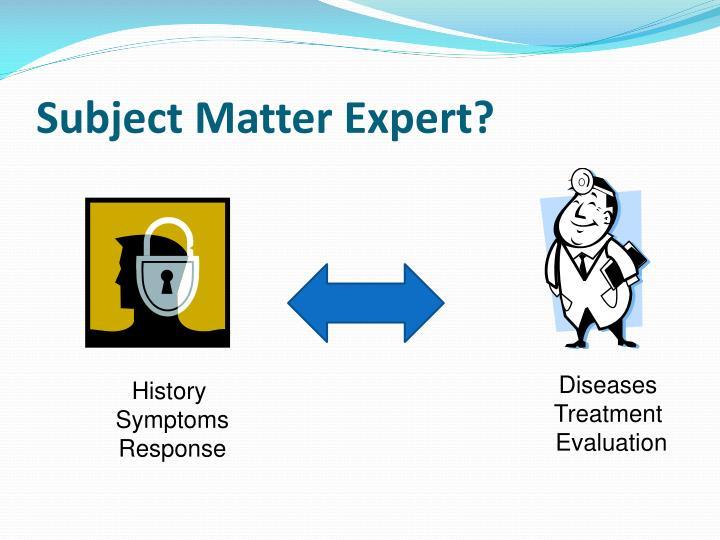 Subject Matter Expert?