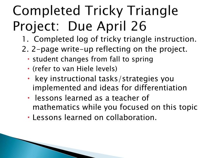 Completed Tricky Triangle Project:  Due April 26