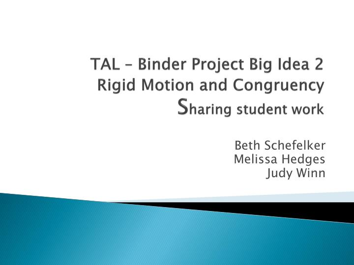 Tal binder project big idea 2 r igid motion and congruency s haring s tudent work