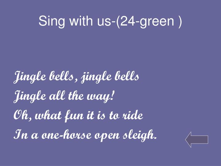 Sing with us-(24-green )