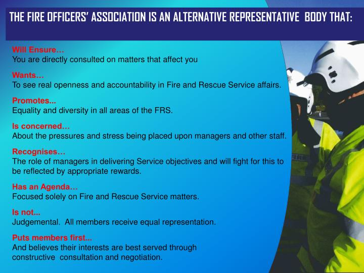 THE FIRE OFFICERS' ASSOCIATION IS AN ALTERNATIVE REPRESENTATIVE  BODY THAT: