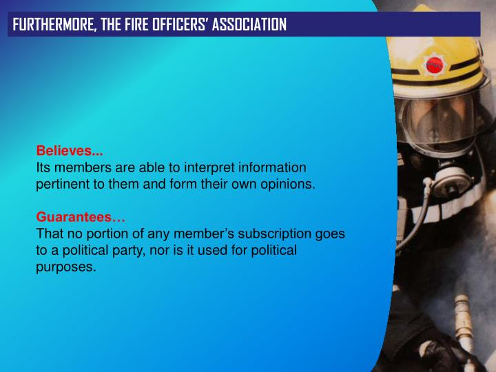 FURTHERMORE, THE FIRE OFFICERS' ASSOCIATION