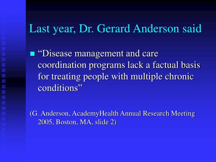 Last year, Dr. Gerard Anderson said