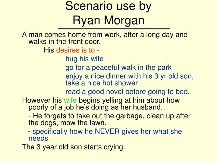 Scenario use by ryan morgan