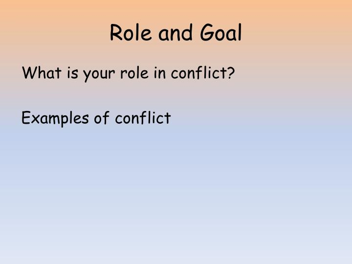 Role and Goal