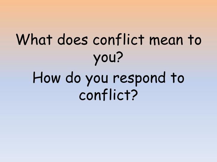 What does conflict mean to you?