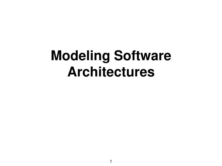 Modeling software architectures