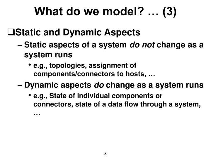 What do we model? … (3)