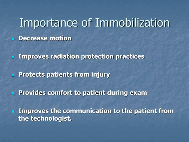 Importance of Immobilization