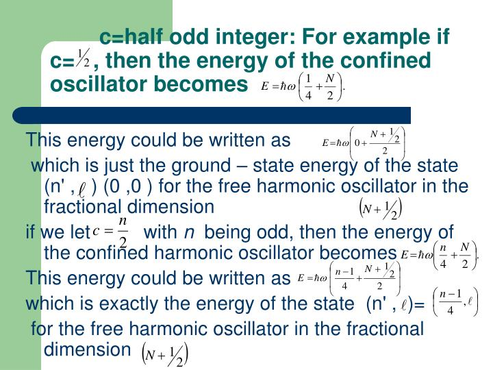 c=half odd integer: For example if c=   , then the energy of the confined