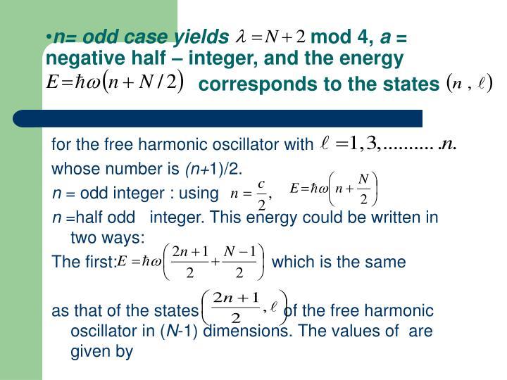 n= odd case yields