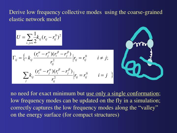 Derive low frequency collective modes  using the coarse-grained