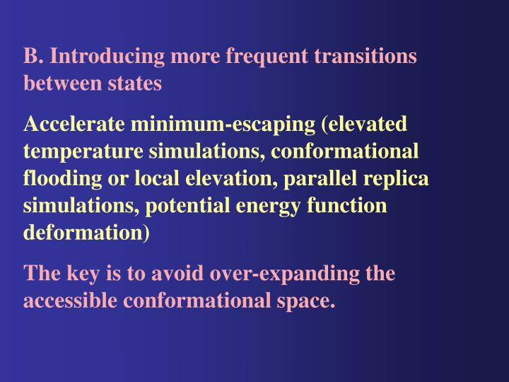 B. Introducing more frequent transitions between states