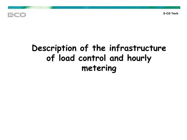 Description of the infrastructure of load control and hourly metering