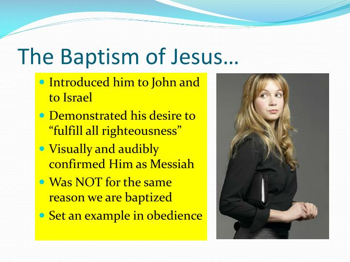 The Baptism of Jesus…