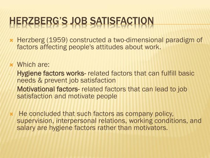 Herzberg (1959) constructed a two-dimensional paradigm of factors affecting people's attitudes about work.